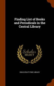 Finding List of Books and Periodicals in the Central Library