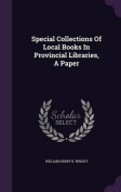 Special Collections of Local Books in Provincial Libraries, a Paper
