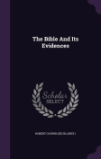 The Bible and Its Evidences