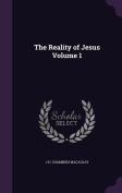 The Reality of Jesus Volume 1