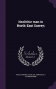 Neolithic Man in North-East Surrey;
