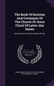 The Book of Doctrine and Covenants of the Church of Jesus Christ of Latter-Day Saints