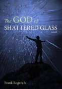 The God of Shattered Glass