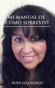 Mi Manual de Como Sobrevivi [Spanish]