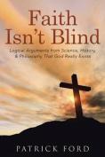Faith Isn't Blind