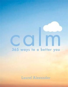 Calm: 365 Ways to a Better You