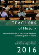 Teachers of History in the Universities of the United Kingdom and the Republic of Ireland 2016