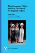 Global Language Policies and Local Educational Practices and Cultures