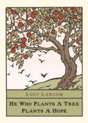 """Plants a Tree"" by Lucy Larcom"