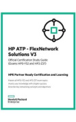 HP Atp - Flexnetwork Solutions V3 Official Certification Study Guide (Exams Hp0-Y52 and Hp2 - Z37)