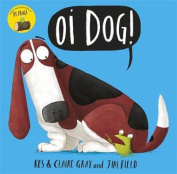 Oi Dog! (Oi Frog and Friends)