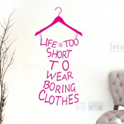 ElecMotive English Proverb Life Is Too Short To Wear Boring Clothes Lady's Clothing Shape Removable Wall Stickers for Girl's Bedroom /Living Room/Hallway/Fashion Store