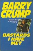 Bastards I Have Met [Paperback]