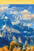 From Tragedy to Destiny
