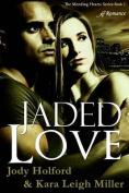 Jaded Love (Mending Hearts)