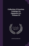 Collection of Auction Catalogs on Japanese Art, Volume 23
