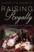 Raising Royalty