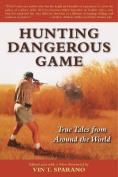 Hunting Dangerous Game