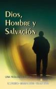 Dios, Hombre y Salvacion [Spanish]