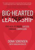 Big-Hearted Leadership