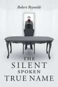 The Silent Spoken True Name