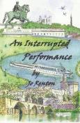 An Interrupted Performance