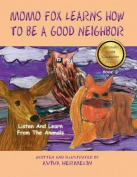 Momo Fox Learns How to Be a Good Neighbor