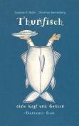 Thunfisch Ohne Kopf Und Graten [GER]