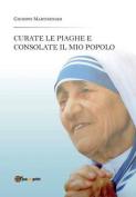 Curate Le Piaghe E Consolate Il Mio Popolo [ITA]