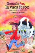 Gonzalo Versus La Vaca Feroz y Algunos Otros Malvados [Spanish]