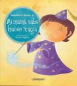 Mi Mama Sabe Hacer Magia [Spanish]
