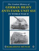 The Combat History of German Heavy Anti-Tank Unit 653