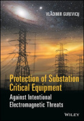 Protection of Substation Critical Equipment Against Intentional Electromagnetic Threats