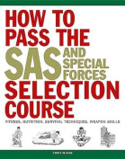 How to Pass the SAS and Special Forces Selection Course