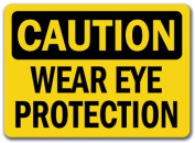 Caution Sign - Wear Eye Protection - 25cm x 36cm OSHA Safety Sign