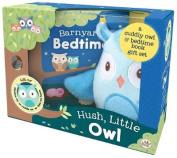 Little Me Hush, Little Owl