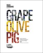 Grape, Olive, Pig