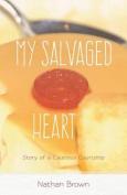 My Salvaged Heart
