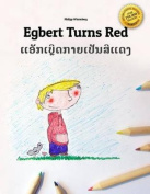 Egbert Turns Red/Egbert Kaiy Pen See Deng