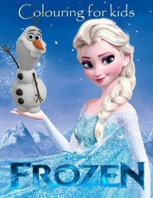 Colouring for Kids Frozen: This Lovely A4 52 Page Colouring Book for Young Kids to Colour with All Your Favourite Charactes. So What You Waiting for Kids Go Grab Them Pencils and Start Colouring. Age 3+