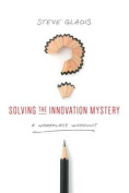 Solving the Innovation Mystery