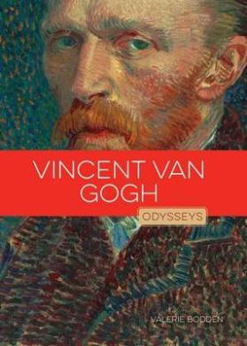 Vincent Van Gogh (Odysseys in Artistry)