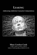 Leaking. Addressing Addiction Counselor Codependency