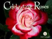 Celebrating Roses 2018 Wall Calendar
