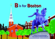 B Is for Boston (Alphabet Cities) [Board book]