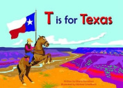 T Is for Texas (Alphabet Cities) [Board book]