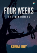 Four Weeks - The Beginning