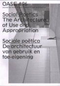 Oase 96 - Social Poetics. The Architecture of Use and Appropriation