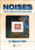 Noises in Optical Communications and Photonic Systems