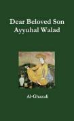 Dear Beloved Son - Ayyuhal Walad